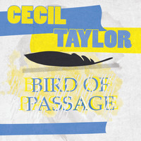 Cecil Taylor - Bird Of Passage