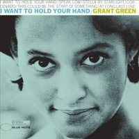 Grant Green - I Want To Hold Your Hand