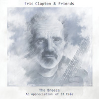 Eric Clapton - Eric Clapton & Friends: The Breeze - An Appreciation Of JJ Cale