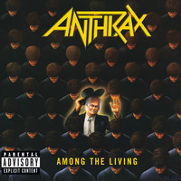 Anthrax - Among The Living (Explicit)