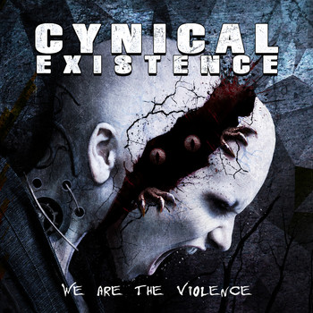 Cynical Existence - We Are the Violence (Bonus Tracks Edition)