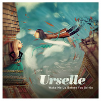 Urselle - Wake Me up Before You Go-Go