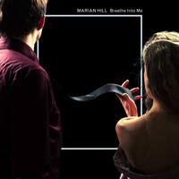 Marian Hill - Breathe Into Me