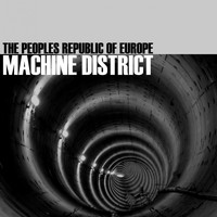 The Peoples Republic Of Europe - Machine District
