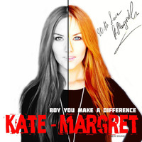 Kate-Margret - Boy You Make a Difference. New Sound
