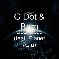 Planet Asia - God Vibes (feat. Planet Asia)