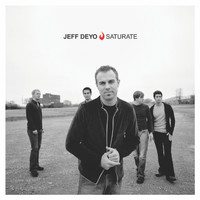Jeff Deyo - Saturate