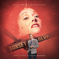 Franz Waxman - Sunset Boulevard - Music from the Motion Picture