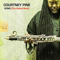 Courtney Pine - Song (The Ballad Book)