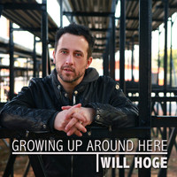 Will Hoge - Growing up Around Here