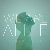 Fireflight - We Are Alive