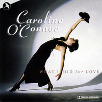 Caroline O'Connor - What I Did for Love