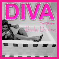Becky Baeling - Diva (The EDM Mixes)