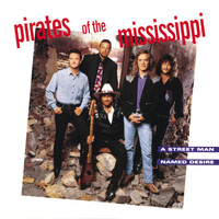 Pirates Of The Mississippi - A Street Man Named Desire