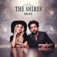 The Shires - Brave (Deluxe)