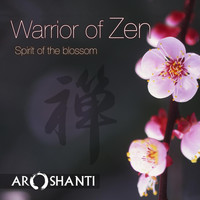 Aroshanti - Warrior of Zen