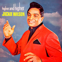 Jackie Wilson - (Your Love Keeps Lifting Me) Higher & Higher