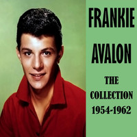 Frankie Avalon - The Collection 1954-1962