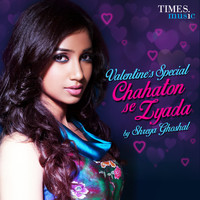Shreya Ghoshal - Chahaton Se Zyada - Single