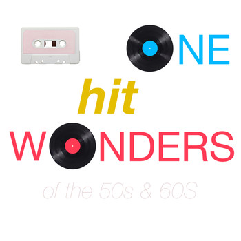 Various Artists - One Hit Wonders from the 50s and 60s