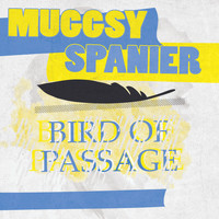 Muggsy Spanier - Bird Of Passage