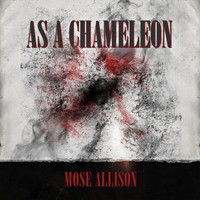 Mose Allison - As a Chameleon