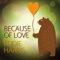 Eddie Harris - Because of Love