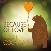 Eddie Cochran - Because of Love