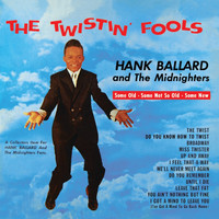 Hank Ballard - The Twistin' Fools