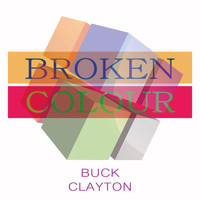Buck Clayton - Broken Colour