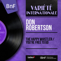 Don Robertson - The Happy Whistler / You're Free to Go
