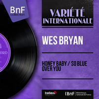 Wes Bryan - Honey Baby / So Blue over You