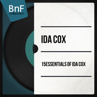 Ida Cox - 15 Essentials of Ida Cox
