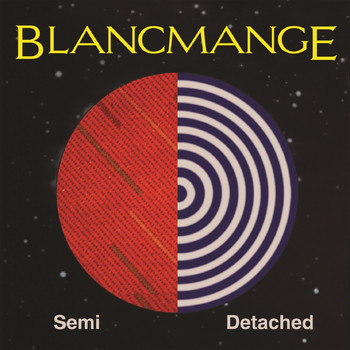 Blancmange - Semi Detached