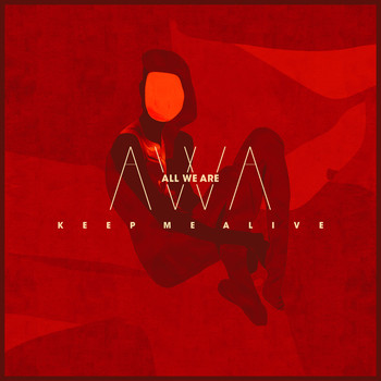 All We Are - Keep Me Alive (Remixes)