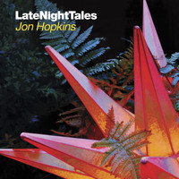 Jon Hopkins - Late Night Tales - Jon Hopkins