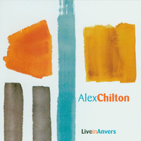 Alex Chilton - Live In Anvers