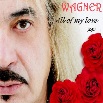 Wagner - All Of My Love