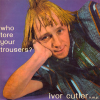 Ivor Cutler - Who Tore Your Trousers