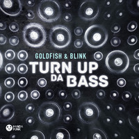 Goldfish - Turn Up Da Bass
