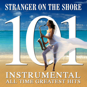 Various Artists - Stranger on the Shore - 101 Instrumental All Time Greats