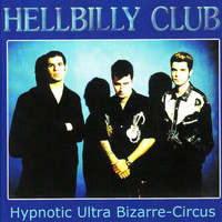 Hellbilly Club - Hypnotic Ultra Bizarre Circus