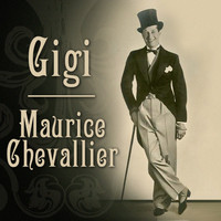 Maurice Chevalier - Gigi (Original Soundtrack Recording)
