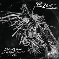 Rob Zombie - Spookshow International Live (Explicit)