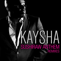 Kaysha - Sushiraw Anthem