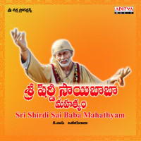 Ilaiyaraaja - Sri Shirdi Sai Baba Mahathyam (Original Motion Picture Soundtrack)