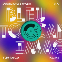 Bleu Toucan - Imagine - EP