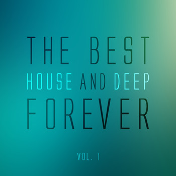 Various Artists - The Best House and Deep Forever, Vol. 1