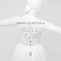 Apocalyptica - Cold Blood