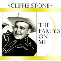 Cliffie Stone - The Party's on Me
